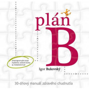 Plán B – 30-dňový manuál zdravého chudnutia