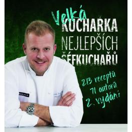 Velká kuchařka nejlepších šéfkuchařů: 213 receptů