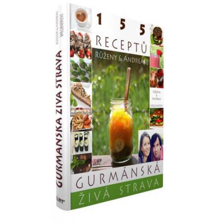 Gurmánská živá strava - 155 receptů